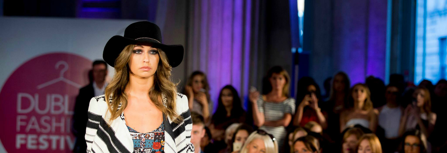 Stayed Tuned for Dublin Fashion Festival 2017